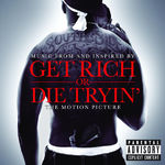 Get Rich Or Die Tryin - The Original Motion Picture Soundtrack Various    Get Rich Or Die Tryin Soundtrack